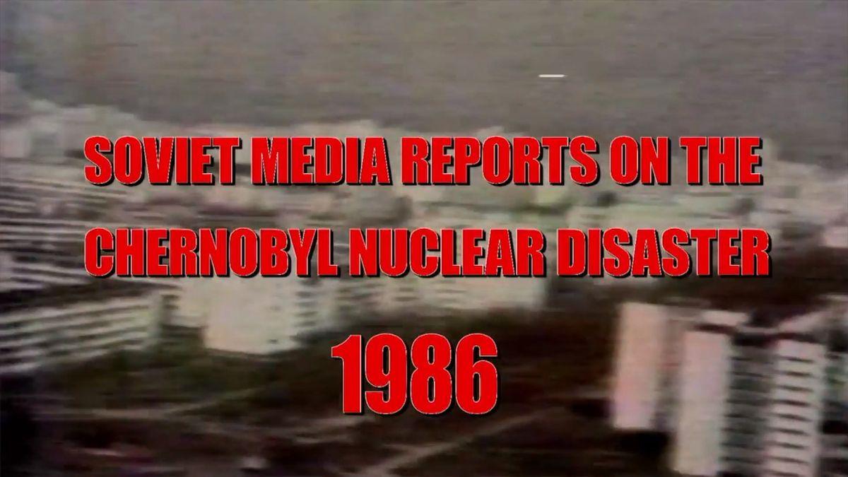 Svět bez obalu: Jak očernobylské katastrofě informovala vroce 1986sovětská média
