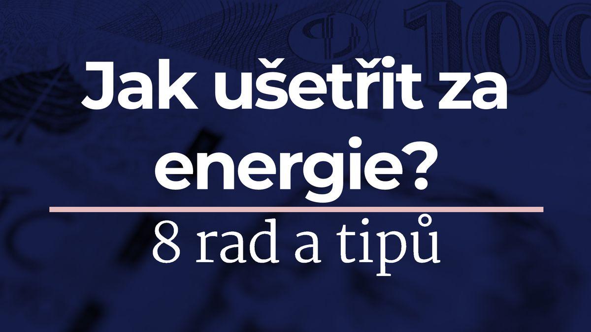 Přehledně: 8tipů, jak ušetřit za elektřinu a plyn